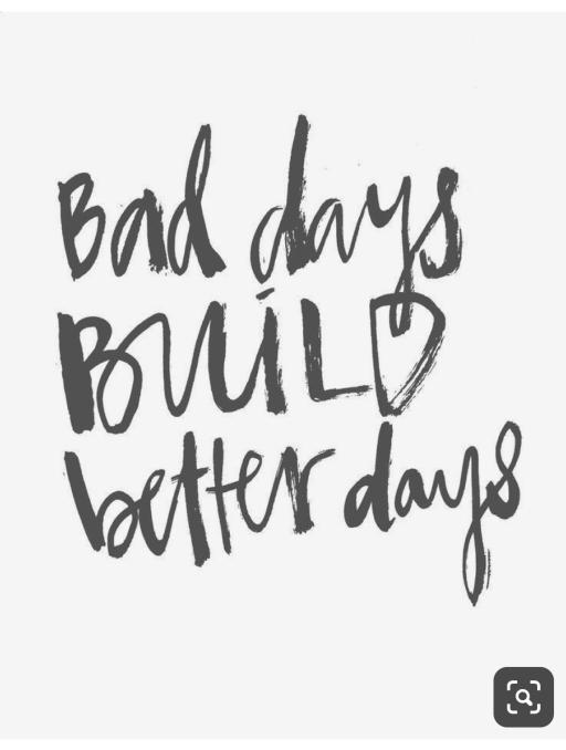 bad days build better days